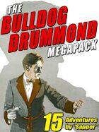 The Bulldog Drummond Megapack: 15 Adventures