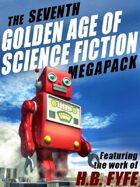 The Seventh Golden Age of Science Fiction Megapack: H.B. Fyfe