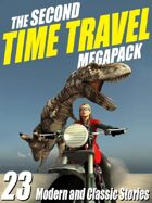 The Second Time Travel Megapack: 23 Modern and Classic Stories