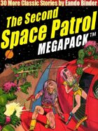 The Second Space Patrol Megapack: 30 Classic Science Fiction Stories