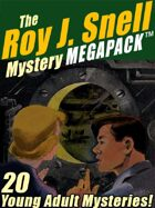 The Roy J. Snell Mystery Megapack: 20 Young Adult Mysteries!