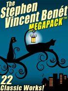 The Stephen Vincent Benét Megapack: 15 Classic Works