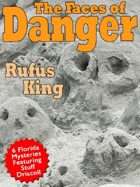 The Faces of Danger: 6 Florida Mysteries Featuring Sheriff Stuff Driscoll