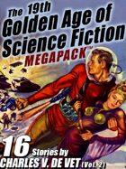 The 19th Golden Age of Science Fiction Megapack: Charles V. De Vet (Vol. 2)