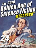 The 23rd Golden Age of Science Fiction Megapack: Richard Wilson