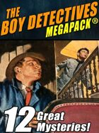 The Boy Detectives Megapack: 12 Great Mysteries