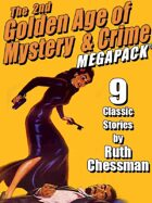 The Second Golden Age of Mystery & Crime Megapack: Ruth Chessman