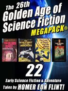 The 26th Golden Age of Science Fiction Megapack: Homer Eon Flint
