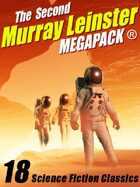 The Second Murray Leinster Megapack: 18 Classic Stories