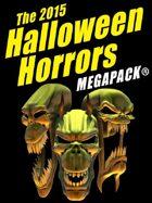 The 2015 Halloween Horrors Megapack