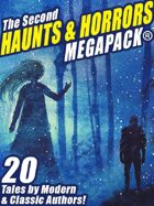 The Second Haunts & Horrors Megapack: 20 Tales by Modern and Classic Authors