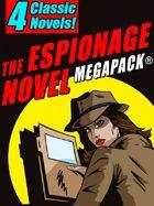 The Espionage Novel Megapack: 4 Classic Novels