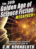 The 34th Golden Age of Science Fiction Megapack: C.M. Kornbluth: 20 Novels and Short Stories
