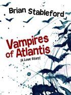 Vampires of Atlantis: A Love Story