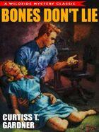 Bones Don't Lie: A Classic Mystery Novel