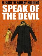 Speak of the Devil: A Classic Mystery Novel