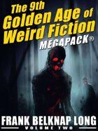 The 9th Golden Age of Weird Fiction Megapack: Frank Belknap Long (Vol. 2)