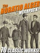 The Horatio Alger Megapack: 70 Classic Works