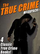 The True Crime Megapack: 4 Complete Books