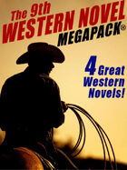 The 9th Western Novel Megapack: 4 Great Western Novels