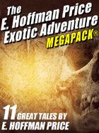 E. Hoffmann Price's Exotic Adventures Megapack