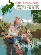 Shovel Nose and the Gator Grabbers