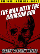 The Man with the Crimson Box (The Skull in the Box, Book 2)