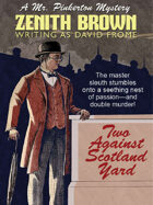 Two Against Scotland Yard: A Mr. Pinkerton Mystery