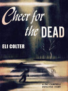 Cheer for the Dead: A Pat Campbell Detective Story