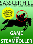 """""""Game"""" and """"Steamroller"""": Two Nicki Latrelle Mysteries"""