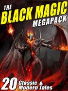 The Black Magic MEGAPACK®: 20 Tales of Darkest Magic