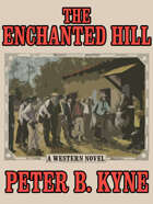 The Enchanted Hill: A Classic Western Novel