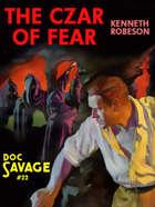The Czar of Fear: Doc Savage #22