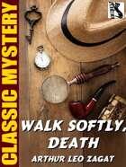 Walk Softly, Death