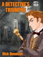 A Detective's Triumphs