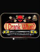 Designated Driver: An I Drank What Expansion