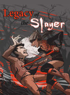 Legacy of the Slayer