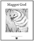 Weekly Beasties: Maggot God