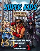 Super Kids - Supervillains, Henchmen, and Minions Cards