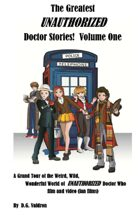 The Greatest UNAUTHORIZED Doctor Films: Volume One