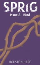 Bind (Sprig, Issue #2)