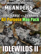 Meanders All-Purpose Map Pack - THE IDLEWILDS II