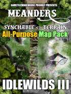 Meanders All-Purpose Map Pack - THE IDLEWILDS III