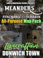 Meanders All-Purpose Map Pack - LOVECRAFTIAN DUNWICH TOWN