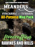 Meanders All-Purpose Map Pack - LOVECRAFTIAN RAVINES AND HILLS
