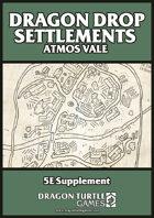 Dragon Drop Settlements: Atmos Vale