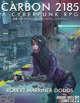 Carbon 2185 | A Cyberpunk RPG Core Rulebook