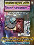 Instant Dungeon Crawl: Planar Adventures 2