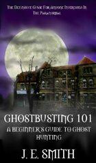 GhostBusting 101