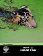 How-To: Swamp Folk